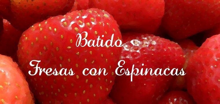 fresas con espinacasa