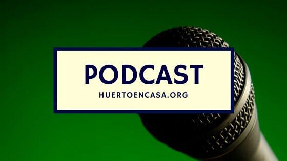 Podcast Huertoencasa.org